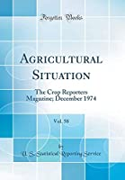 Agricultural Situation, Vol. 58: The Crop Reporters Magazine; December 1974 (Classic Reprint)