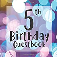 5th Birthday Guestbook: Purple Blue Bokeh Glitter Themed - Fifth Party Children Toddler Event Celebration Keepsake Book - Family Friend Sign in Write Name, Advice Wish Message Comment Prediction - W/ Gift Recorder Tracker Log & Picture Space