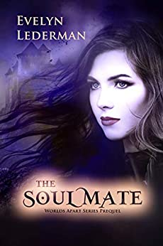 The Soul Mate: A Worlds Apart Series Prequel Novella by [Lederman, Evelyn]