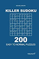 Killer Sudoku - 200 Easy to Normal Puzzles 9x9 (Volume 7)