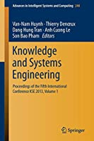 Knowledge and Systems Engineering: Proceedings of the Fifth International Conference KSE 2013, Volume 1 (Advances in Intelligent Systems and Computing)
