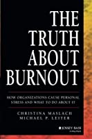 The Truth About Burnout: How Organizations Cause Personal Stress and What to Do About It by Christina Maslach Michael P. Leiter(2000-01-21)
