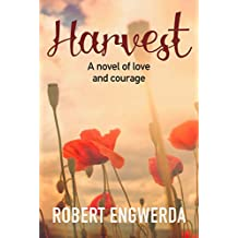 Harvest: A novel of love and courage