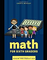 Math For Sixth Graders: Know the Equation, Part 1