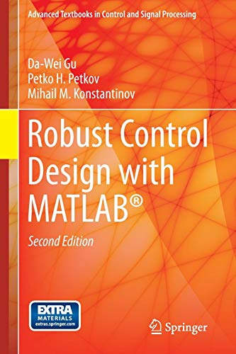 Download Robust Control Design with MATLAB® (Advanced Textbooks in Control and Signal Processing) 1447146816