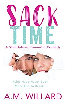 Sack Time: a Romantic Comedy by [Willard, A.M.]