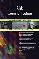 Risk Communication A Complete Guide - 2020 Edition