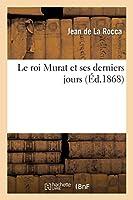Le Roi Murat Et Ses Derniers Jours (Histoire)