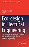 Eco-design in Electrical Engineering: Eco-friendly Methodologies, Solutions and Example for Application to Electrical Engineering (Lecture Notes in Electrical Engineering)