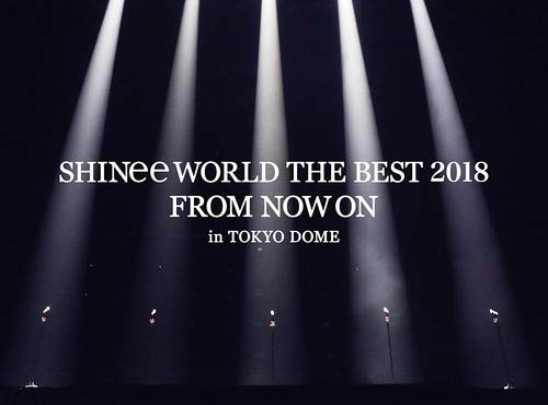 『SHINee WORLD THE BEST 2018 ~FROM NOW ON~ in TOKYO DOME(初回生産限定盤)[Blu-ray]』のトップ画像