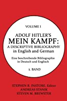 Adolf Hitler's Mein Kampf: A Descriptive Bibliography, Volume 1