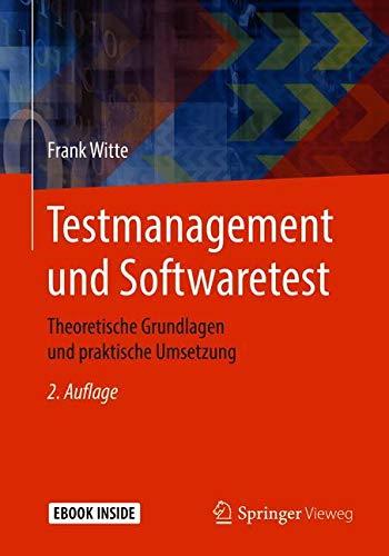 Download Testmanagement und Softwaretest: Theoretische Grundlagen und praktische Umsetzung 3658250860