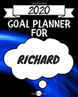 2020 Goal Planner For Richard: 2020 New Year Planner Goal Journal Gift for Richard  / Notebook / Diary / Unique Greeting Card Alternative