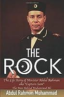 "The Rock: The Life Story of Min. Abdul Rahman aka ""Captain Sam The Man Behind Muhammad Ali"