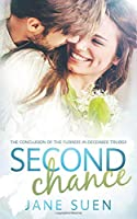 Second Chance: The Conclusion of the Flowers in December Trilogy
