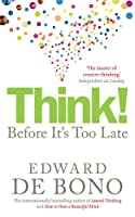 Think!: Before It's Too Late