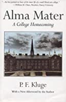 Alma Mater: A College Homecoming