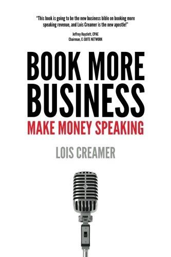Download Book More Business: Make Money Speaking 0999149199