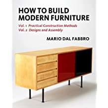 How to Build Modern Furniture: Practical Construction Methods, Designs and Assembly: 1-2
