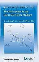 The Heliosphere in the Local Interstellar Medium: Proceedings of the First ISSI Workshop 6–10 November 1995, Bern, Switzerland (Space Sciences Series of ISSI)
