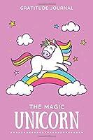 The Magic Unicorn, Gratitude Journal: Today I am thankful for..., Gratitude Journal for Children, For Girls, Size 6x9, Gift for Girls