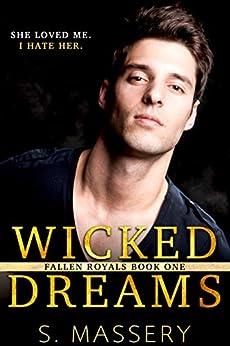 Wicked Dreams: A Dark High School Bully Romance (Fallen Royals Book 1) by [Massery, S.]