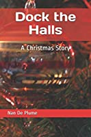 Dock the Halls: A Christmas Story (Joey & Johnny Forever)