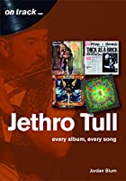 Jethro Tull: every album, every song (On Track...)
