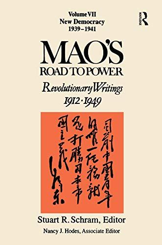 Mao's Road to Power: Revolutionary Writings 1912-1949: New Democracy: Revolutionary Writings 1912-1949: New Democracy (MAO'S ROAD TO POWER: REVOLUTIONARY WRITINGS, 1912-1949 Book 7) (English Edition)