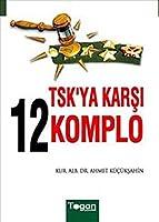 TSKya Karsı: 12 Komplo