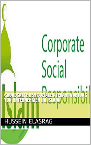 Prinzipien der sozialen Verantwortung von Unternehmen im Islam (German Edition)