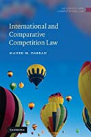 International and Comparative Competition Law (Antitrust and Competition Law) by Maher M. Dabbah(2010-11-29)