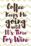 Coffee Keeps Me Going Until It's Time For Wine: Blank Lined Notebook Journal Diary Composition Notepad 120 Pages 6x9 Paperback ( Coffee Lover Gift ) (White Stripes)