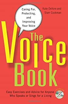 The Voice Book: Caring For, Protecting, and Improving Your Voice by [DeVore, Kate, Cookman, Starr]