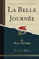 La Belle Journée (Classic Reprint)
