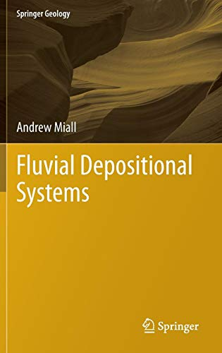 Download Fluvial Depositional Systems (Springer Geology) 3319006657