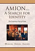Amion...a Search for Identity: The Unkmown Fact of Cuba