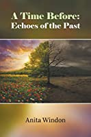 A Time Before: Echoes of the Past