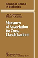 Measures of Association for Cross Classifications (Springer Series in Statistics)