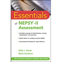 Essentials of NEPSY-II Assessment (Essentials of Psychological Assessment Book 69)