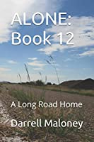 Alone: Book 12: A Long Road Home