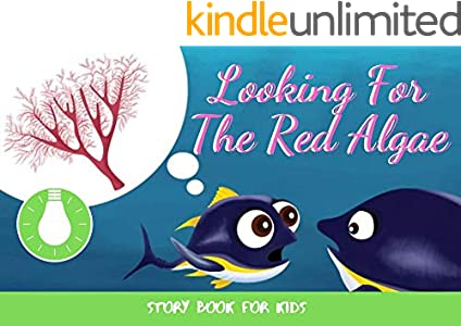 Looking For The Red Algae: Before Bed Children's Book- Cute story - Easy reading Illustrations -Cute Educational Adventure   . (English Edition)