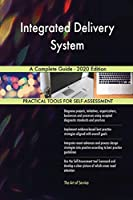Integrated Delivery System A Complete Guide - 2020 Edition