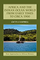 Africa and the Indian Ocean World from Early Times to Circa 1900 (New Approaches to African History)
