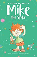 Mike the Spike (Little Rockets)