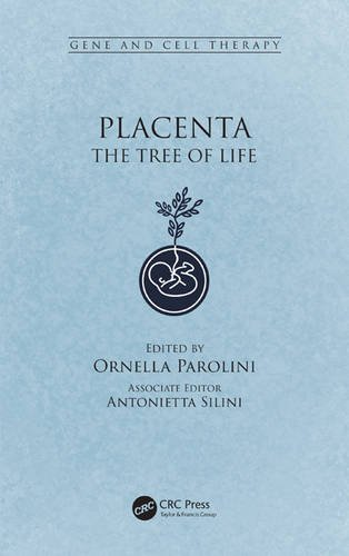 Placenta: The Tree of Life (Gene and Cell Therapy)