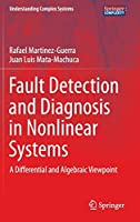 Fault Detection and Diagnosis in Nonlinear Systems: A Differential and Algebraic Viewpoint (Understanding Complex Systems)