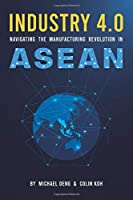 Industry 4.0: Navigating The Manufacturing Revolution in ASEAN