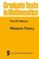 Measure Theory (Graduate Texts in Mathematics)
