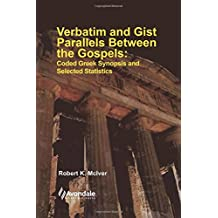 Verbatim and Gist Parallels Between the Gospels: Coded Greek Synopsis and Selected Statistics